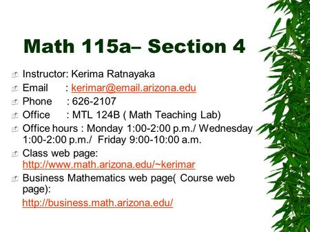 Math 115a– Section 4  Instructor: Kerima Ratnayaka     Phone : 626-2107  Office : MTL 124B.