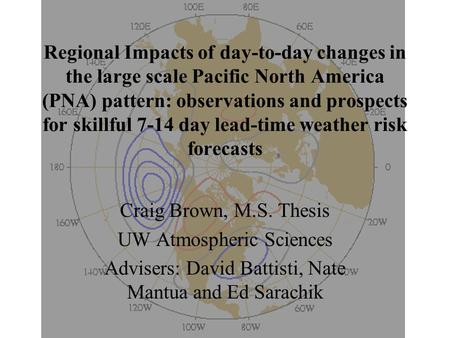 Regional Impacts of day-to-day changes in the large scale Pacific North America (PNA) pattern: observations and prospects for skillful 7-14 day lead-time.