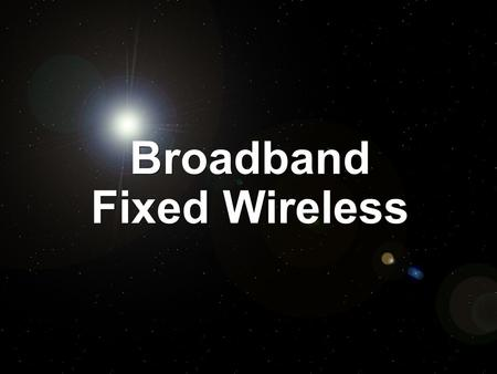 Broadband Fixed Wireless. 2 N+I_2k © 2000, Peter Tomsu 03_bb_fixed_wirel 1 GHz 2.5 3.5 5.810242628384060 LOS 5000200013501000400300 200 20 30 Voice, Data,