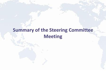 Summary of the Steering Committee Meeting. Supercomputing SC11: Seattle, Washington, USA – 12 – 18 November 2011 Dinner on Wednesday night (16 November.