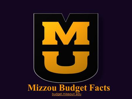Budget.missouri.edu Mizzou Budget Facts. Current Funds Budget Sources Fiscal Year 2008 (Includes Extension; Excludes UM Health Care) *See the following.