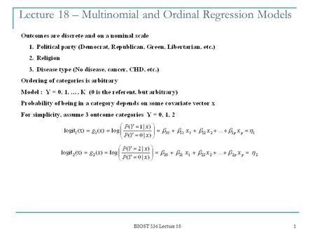 BIOST 536 Lecture 18 1 Lecture 18 – Multinomial and Ordinal Regression Models.