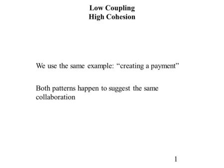 Low Coupling High Cohesion