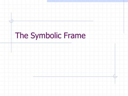The Symbolic Frame.