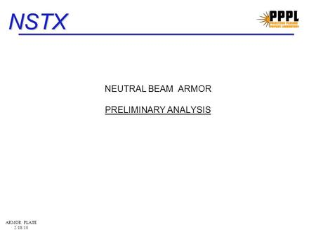 NSTX ARMOR PLATE 2/18/10 NEUTRAL BEAM ARMOR PRELIMINARY ANALYSIS.