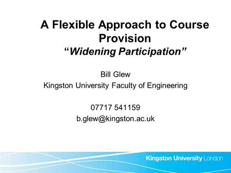 "A Flexible Approach to Course Provision ""Widening Participation"""