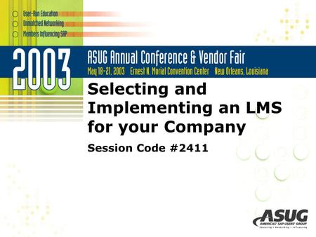 Selecting and Implementing an LMS for your Company Session Code #2411.