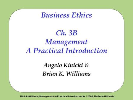 Business Ethics Ch. 3B Management A Practical Introduction