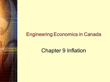 Engineering Economics in Canada Chapter 9 Inflation.