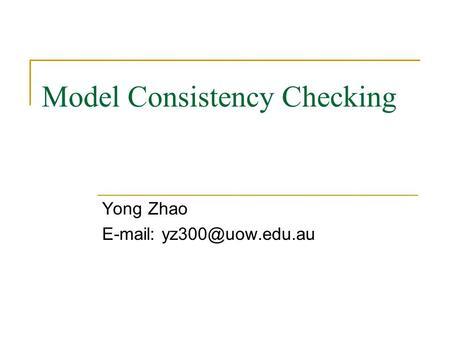 Model Consistency Checking Yong Zhao