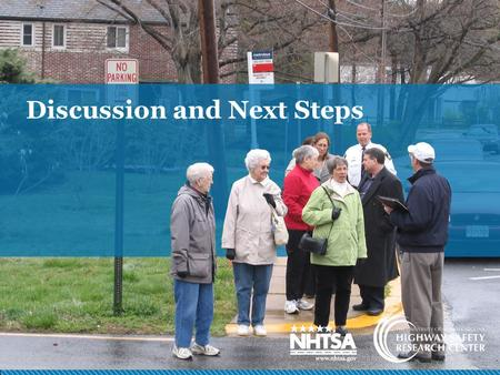 Discussion and Next Steps. Your walk experience  Pedestrian behavior  Driver behavior  Physical environment.