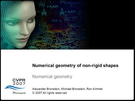 1 Numerical geometry of non-rigid shapes Numerical Geometry Numerical geometry of non-rigid shapes Numerical geometry Alexander Bronstein, Michael Bronstein,