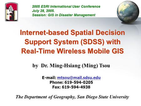 Internet-based Spatial Decision Support System (SDSS) with Real-Time Wireless Mobile GIS by Dr. Ming-Hsiang (Ming) Tsou