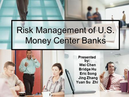 Risk Management of U.S. Money Center <strong>Banks</strong>