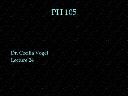 PH 105 Dr. Cecilia Vogel Lecture 24. OUTLINE  Electronic music  Theramin  Analog vs digital  components in electronic music.