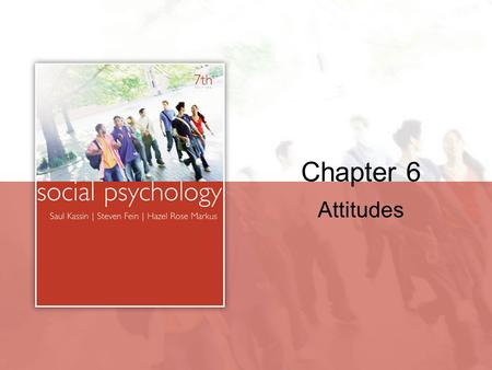 Chapter 6 Attitudes. Copyright © Houghton Mifflin Company. All rights reserved.6 | 2 What is an Attitude? A positive, negative, or mixed evaluation of.