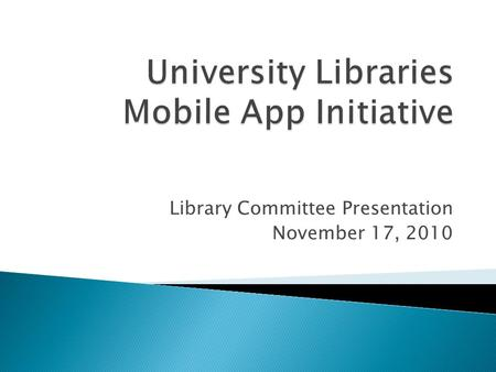 Library Committee Presentation November 17, 2010.
