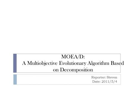 MOEA/D: A Multiobjective Evolutionary Algorithm Based on Decomposition