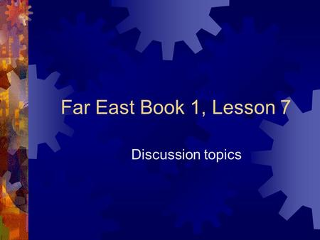 "Far East Book 1, Lesson 7 Discussion topics. G 1  The title is "" Adding Some Color to Your Life. "" What would you expect to read in the text? (prediction."