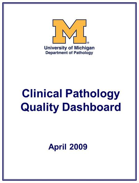 Clinical Pathology Quality Dashboard April 2009. Clinical Pathology Quality Dashboard Inpatient Phlebotomy First AM Blood Draws.