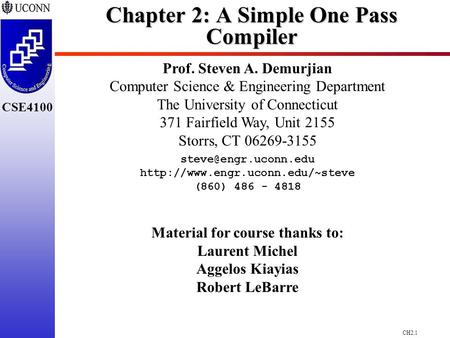 CH2.1 CSE4100 Chapter 2: A Simple One Pass Compiler Prof. Steven A. Demurjian Computer Science & Engineering Department The University of Connecticut 371.