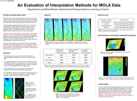 An Evaluation of Interpolation Methods for MOLA Data Oleg Abramov and Alfred McEwen: Department of Planetary Sciences, University of Arizona INTRODUCTION.