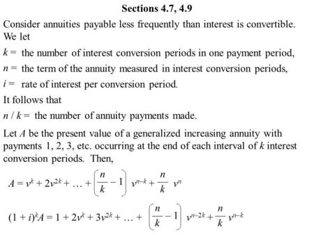 Consider annuities payable less frequently than interest is convertible. We let k = n = i = the number of interest conversion periods in one payment period,