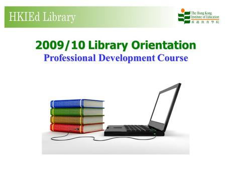 2009/10 Library Orientation Professional Development Course.