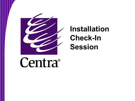 Installation Check-In Session. Agenda Microphone Control Speaking Adjusting Your Levels Modes Participant Interface Panels Audience Participation Tools.