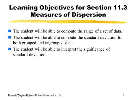 Learning Objectives for Section 11.3 Measures of Dispersion