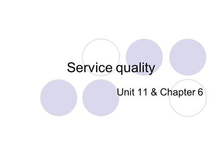 Service quality Unit 11 & Chapter 6.
