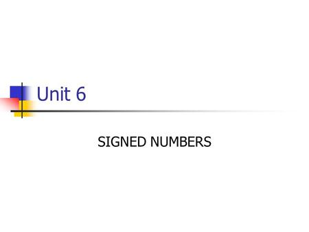 Unit 6 SIGNED NUMBERS.