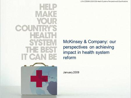 CONTENT Situation today Achieving impact <strong>in</strong> health systems reform