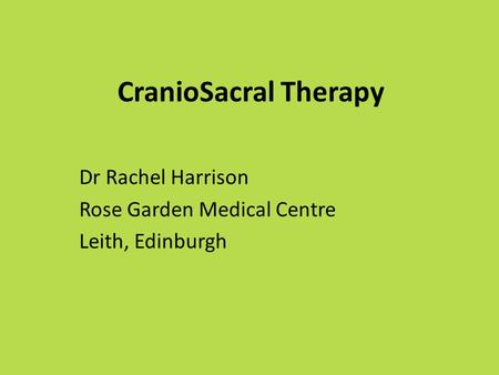 Dr Rachel Harrison Rose Garden Medical Centre Leith, Edinburgh