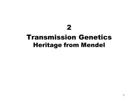 1 2 Transmission Genetics Heritage from Mendel. 2 Gregor Mendel G. Mendel carried out his experiments from 1856 to 1863 in a small garden plot nestled.