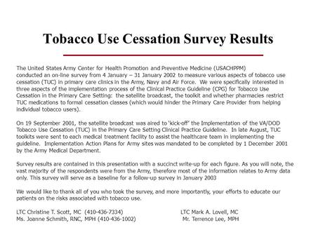 Tobacco Use Cessation Survey Results The United States Army Center for Health Promotion and Preventive Medicine (USACHPPM) conducted an on-line survey.