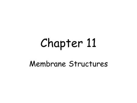 Chapter 11 Membrane Structures. Plasma Membrane The 'container' for the cell –Holds the cytoplasm and organelles together Barrier for the cell –Bacteria.