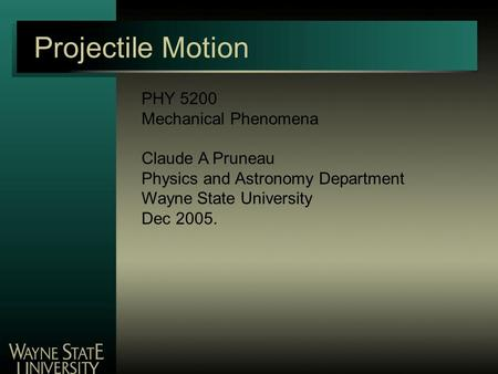 Newton's Laws of Motion Claude A Pruneau Physics and Astronomy Wayne State University PHY 5200 Mechanical Phenomena Click to edit Master title style Click.
