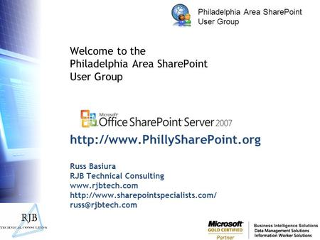 Philadelphia Area SharePoint User Group  Russ Basiura RJB Technical Consulting
