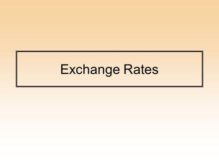 Exchange Rates. Exchange Rate: S - # of domestic currency units purchased for 1 US$. An increase in S is a depreciation and a decrease in S is an appreciation.