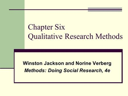 Chapter Six Qualitative Research <strong>Methods</strong>