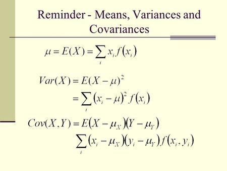 Reminder - Means, Variances and Covariances. Covariance Algebra.