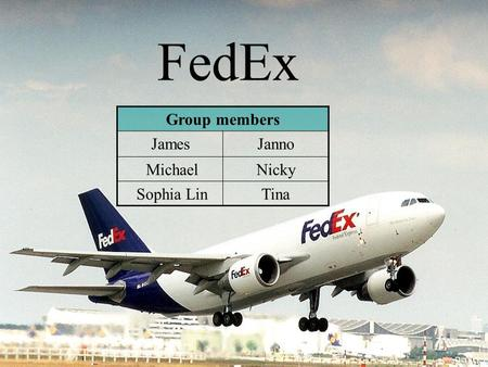 FedEx Group members JamesJanno MichaelNicky Sophia LinTina.