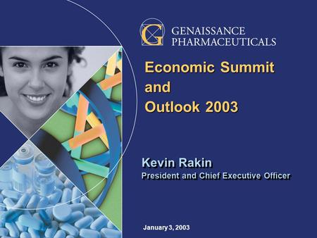 January 3, 2003 Kevin Rakin President and Chief Executive Officer Kevin Rakin President and Chief Executive Officer Economic Summit and Outlook 2003.