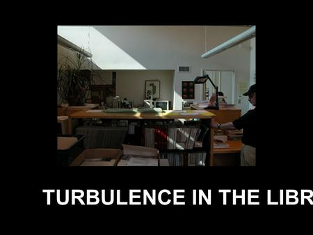 TURBULENCE IN THE LIBRARY. ABSTRACT: There is a small library in the south west corner of the second floor in the AJLC center. The 400 sq. ft. room features.