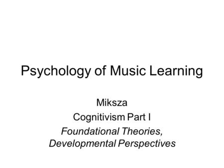 Psychology of Music Learning