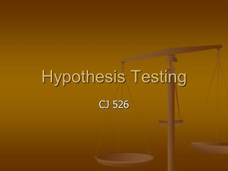 Hypothesis Testing CJ 526. Probability Review Review P = number of times an even can occur/ P = number of times an even can occur/ Total number of possible.
