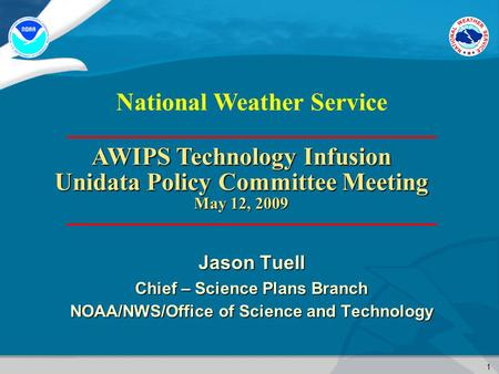 Chief – Science Plans Branch NOAA/NWS/Office of Science and Technology