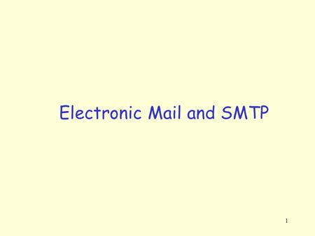1 Electronic Mail and SMTP. 2 Electronic Mail System components: user agents mail servers simple mail transfer protocol: SMTP – TCP port 25 User Agent.