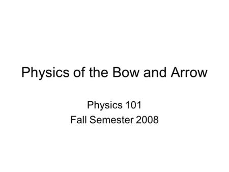 Physics of the Bow and Arrow